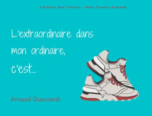 L'Extraordinaire dans mon Ordinaire d'Arnaud Gucciardi